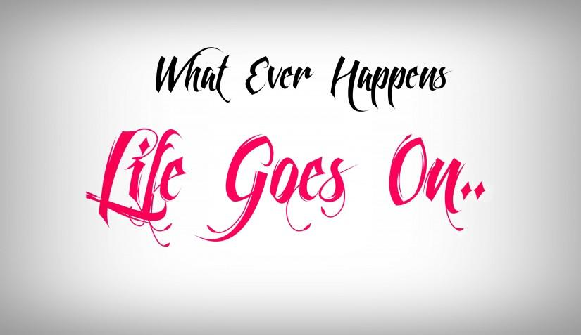 Life Goes On- Unless You're Dead