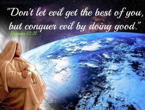 dont-let-evil-get-the-best-of-you-romans-12_21