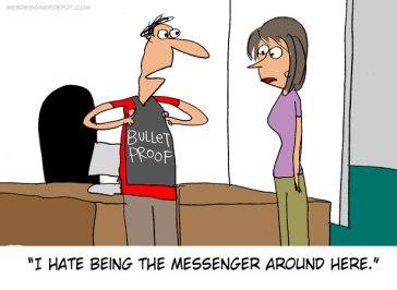 Don't Shoot the Messenger