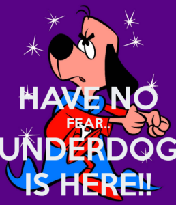 have-no-fear-underdog-is-here-png-cf