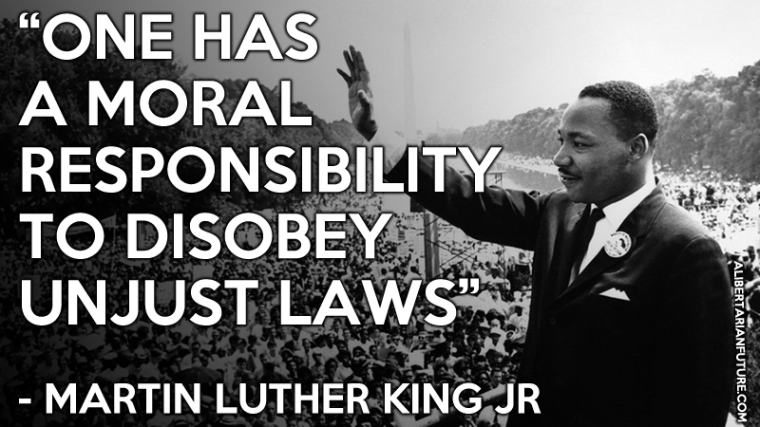 moral-responsibility-to-disobey-unjust-laws-martin-luther-king-libertarian-quote
